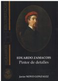 EDUARDO ZAMACOIS PINTOR DE DETALLES