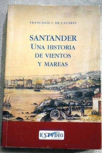 Santander : una historia de vientos y mareas