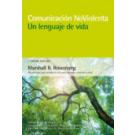 Comunicación noviolenta : un lenguaje de vida