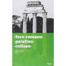 Colosseo-Palatino-Foro romano-Domus Aurea. Ediz. spagnola (Soprintendenza archeologica di Roma)