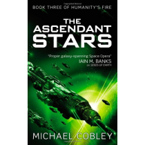 Ascendant Stars: 03 (Humanity's Fire)
