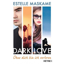 DARK LOVE - Ohne dich bin ich verloren: Roman (DARK-LOVE-Serie, Band 4) Maskame, Estelle and Spangler, Bettina