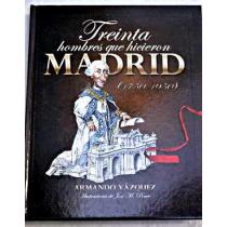 Treinta hombres que hicieron Madrid